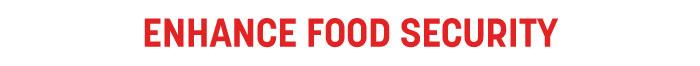 ENHANCE FOOD SECURITY
